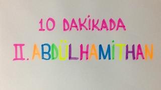 13 Dakikada 2.Abdülhamid Han Dönemi