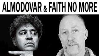 ALMODOVAR & FAITH NO MORE (matador)