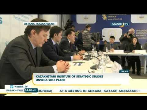Kazakhstani institute of strategic studies unveils 2016 plans - Kazakh TV
