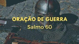 Salmo 60 | Oração de guerra