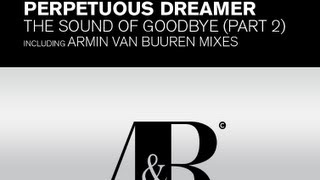 Armin van Buuren pres. Perpetuous Dreamer The Sound of Goodbye (Maarten de Jong Remix) Lyrics