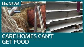 Coronavirus: Some care homes are running short of food amid virus outbreak   ITV News