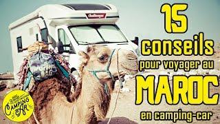 Nos 15 conseils pour voyager au Maroc en camping-car | Episode 14
