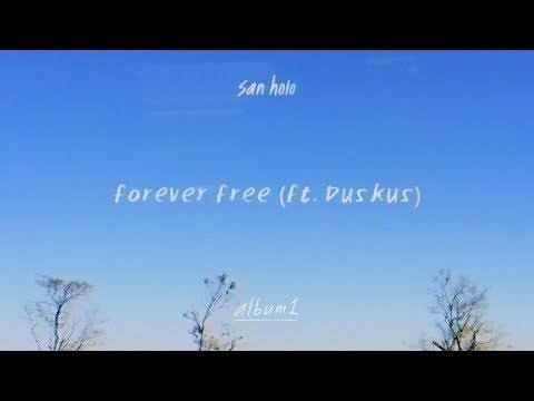 San Holo - forever free (ft. Duskus) [Official Audio]