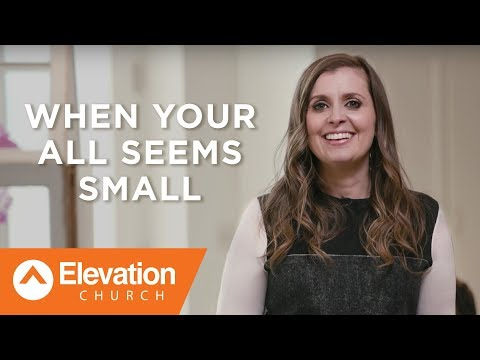 When Your All Seems Small | Holly Furtick