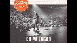 Conmigo Estás (You Hold Me Now) Hillsong United En Mi Lugar