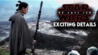 Star Wars The Last Jedi Exciting Details Revealed! Rey & More!