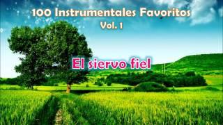 100 Instrumentales Favoritos vol. 1 - 002 El siervo fiel