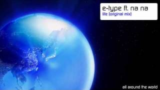 Скачать E Type Ft Na Na Life Original Mix