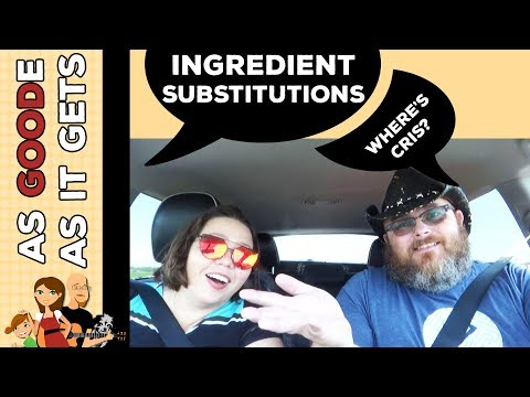 Weekly Chat: Ingredient Substitutions/Why Is Cris Never On Camera in Cookin' Cris' Dishes???