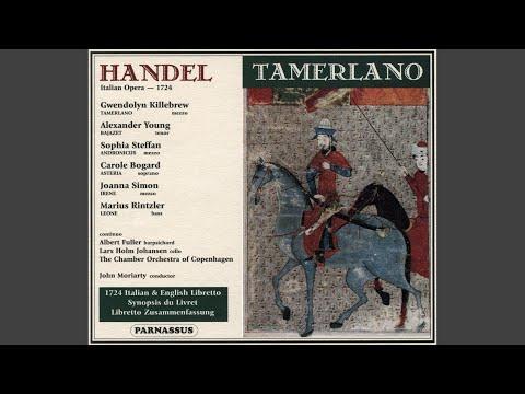 Tamerlano, HWV 18: Act 1, Scene 8. Così La Sposa Tamerlano Accoglie?