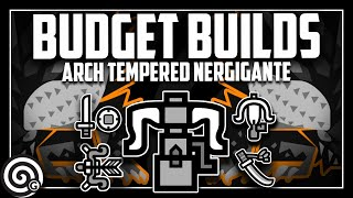 BUDGET BUILDS - Arch Tempered Nergigante (pt. 2) - Livestream | Monster Hunter World