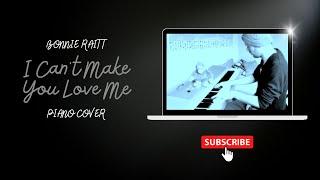 Bonnie Raitt: I Can't Make You Love Me (piano cover)