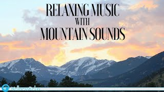 Relaxing Instrumental Music with Mountain Sounds