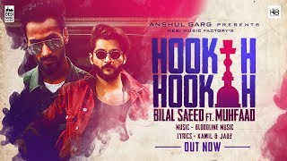 Hookah Hookah Bilal Saeed & Bloodline Music ft. Muhfaad