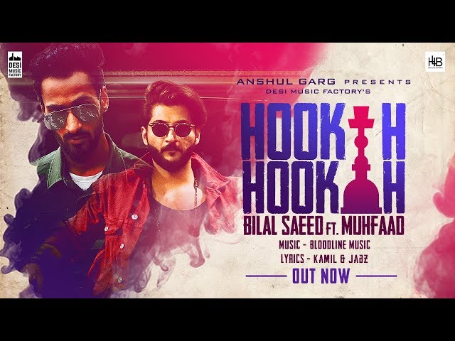 Hookah Hookah - Bilal Saeed & Bloodline Music ft. Muhfaad