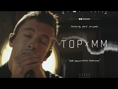 twenty one pilots: TOPxMM (the MUTEMATH...