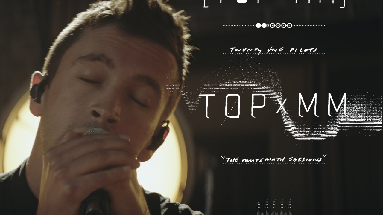 twenty one pilots - TOPxMM (the MUTEMATH sessions)
