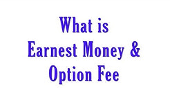 What is Earnest Money and Option Fee?