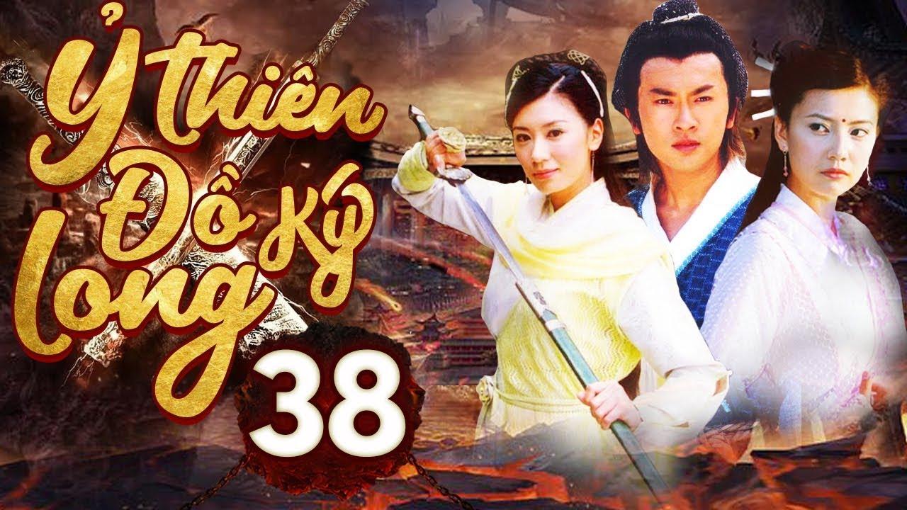 Phim Hay   Ỷ Thiên Đồ Long Ký – Tập 38   Full HD   PhimTV