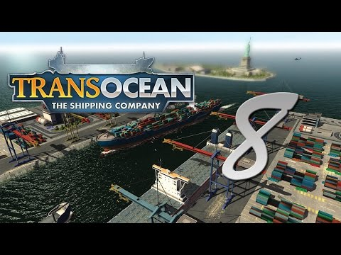 Let's Play TransOcean - The Shipping Company #8 |