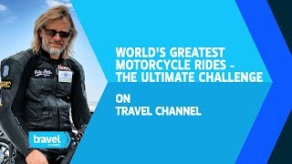 The Ultimate Challenge - World's Greatest Motorcycle Rides