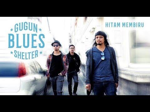 Gugun Blues Shelter - Hitam Membiru (lirik)