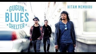 gugun blues shelter - hitam membiru (lirik)