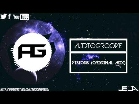 Audiogroove - Visions (Original Mix)