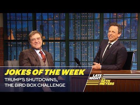 Seth's Favorite Jokes of the Week: Trump's Shutdowns, The Bird Box Challenge