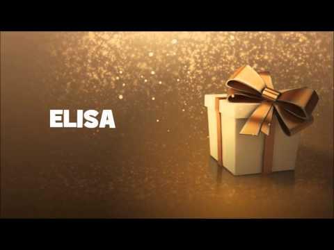 Joyeux Anniversaire Elisa Youtube