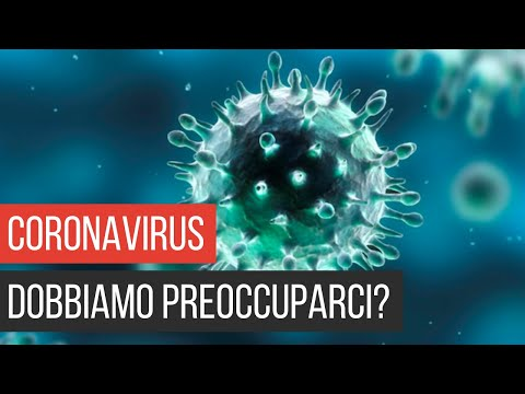 Coronavirus: dobbiamo preoccuparci?