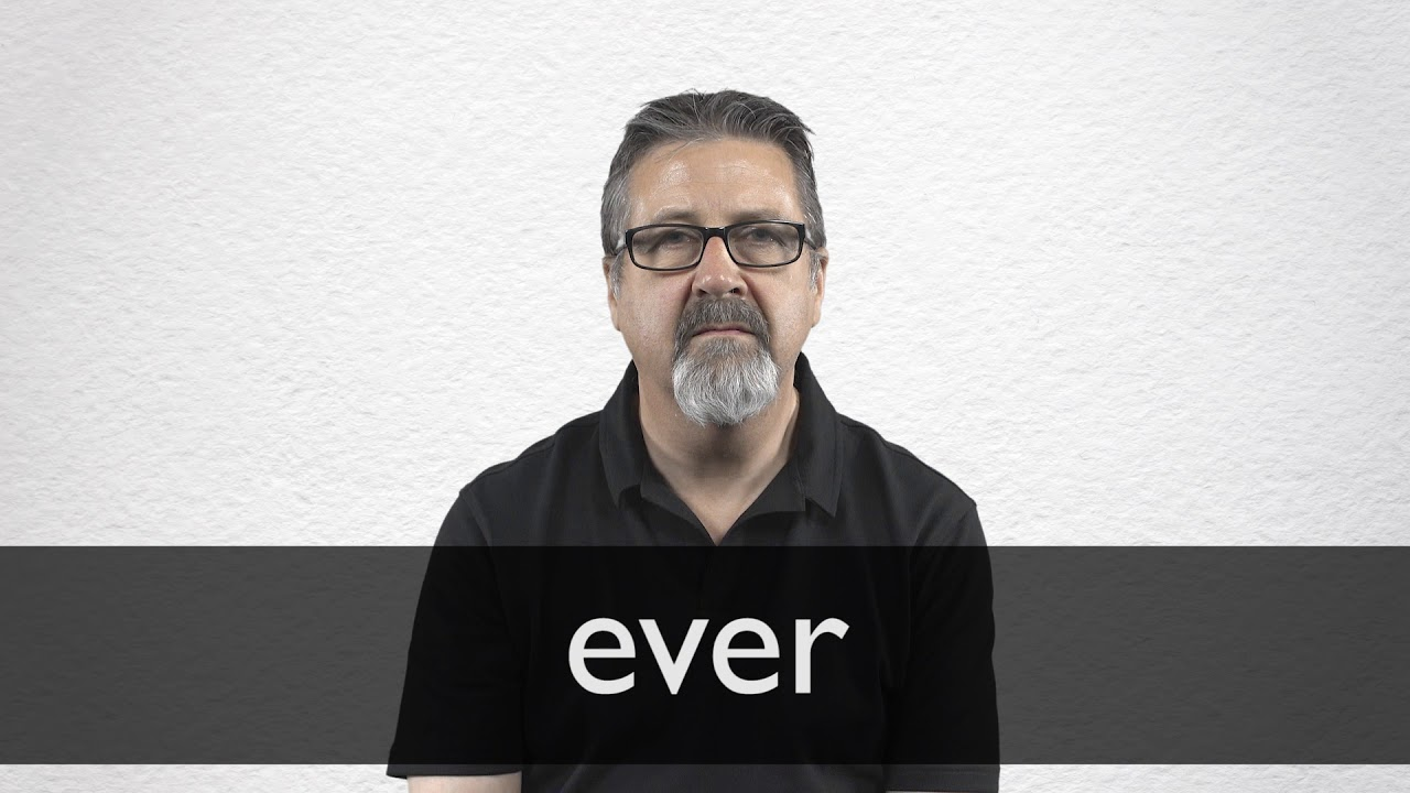 How to pronounce EVER in British English
