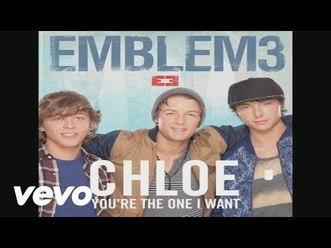 Emblem3 - Chloe (You're The One I Want) (Audio)