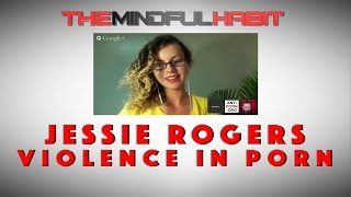 Ex Porn Star Jessie Rogers on Violence in Pornography