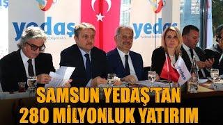 Samsun YEDAŞ'tan 280 Milyonluk yatırım!