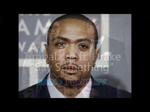 Say Something - Drake Ft. Timbaland [HD] Not Radio-Edited