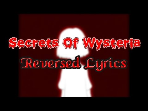 Secrets Of Wysteria Reversed Lyrics (Read Desc.)