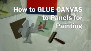 Oil Painting Workshop #10:  How To Glue Canvas To Panels For Painting On