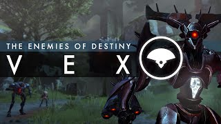 The Enemies of Destiny - The Vex