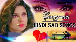 Hindi SAD SONGS - Heart Touching Sad Songs 2019 - New Bollywood Sad Songs