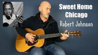 Robert Johnson - Sweet Home Chicago - Guitar Lesson by Joe Murphy