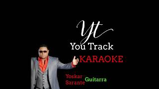 Yoskar Sarante - Guitarra (KARAOKE) - YOU TRACK