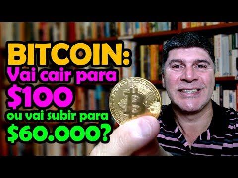 Bitcoin Vai Cair Para 100 Dólares ou Vai Subir Para 60 Mil Dólares?