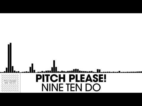 Pitch Please! - Nine Ten Do [Electro House | plasma.digital]