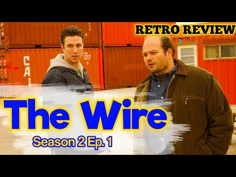 Download (REVIEW) The Wire - Season 2 Ep. 1 (RECAP)