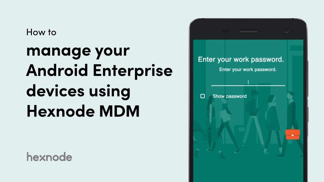 How to manage your Android Enterprise devices using Hexnode MDM