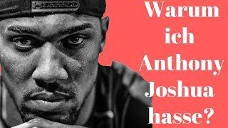 Warum ich Anthony Joshua hasse ... ?