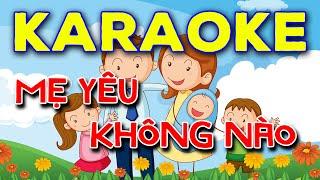 Karaoke Mẹ yêu không nào   Mẹ yêu không nào   Karaoke Thiếu Nhi