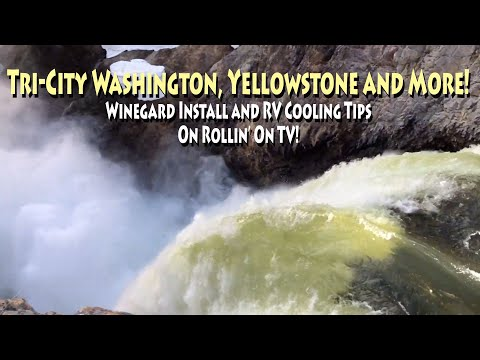 Tri-Cities Washington, Winegard Install, Yellowstone and RV Cooling Tips - Rollin On TV Show 2019-19